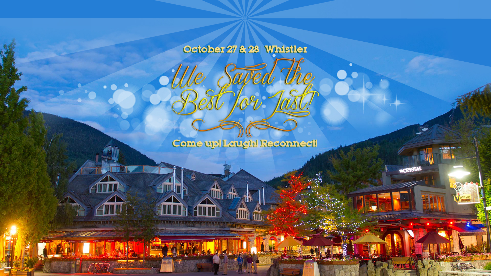"Photo of Whistler town site with the words ""We Saved the Best for Last!"" above it."